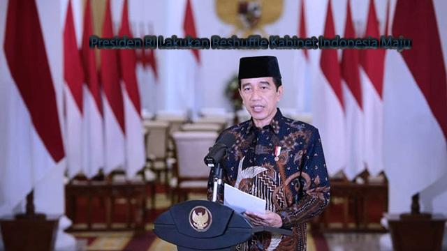 Presiden RI Lakukan Reshuffle Kabinet Indonesia Maju