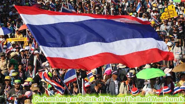 Perkembangan Politik di Negara Thailand Memburuk