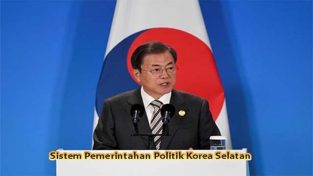 Sistem Pemerintahan Politik Korea Selatan